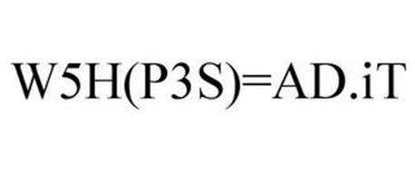 W5H(P3S)=AD.IT