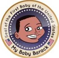 MY BABY BARACK SEAL OF THE FIRST BABY OF THE UNITED STATES