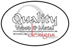 Q QUALITY WOOD & METAL DESIGNS MITCHELL, SD MH