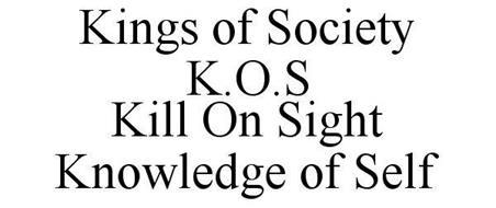 KINGS OF SOCIETY K.O.S KILL ON SIGHT KNOWLEDGE OF SELF