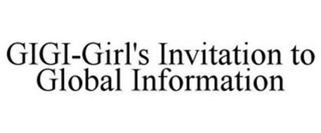 GIGI-GIRL'S INVITATION TO GLOBAL INFORMATION
