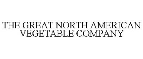 THE GREAT NORTH AMERICAN VEGETABLE COMPANY
