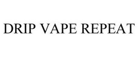 DRIP VAPE REPEAT