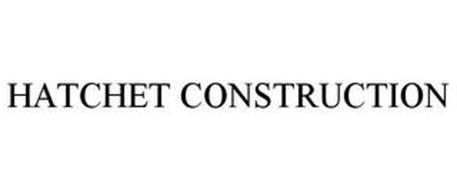 HATCHET CONSTRUCTION