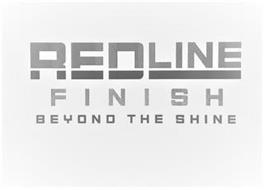 REDLINE FINISH BEYOND THE SHINE