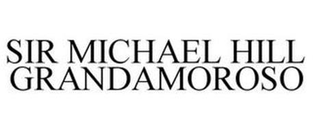 SIR MICHAEL HILL GRANDAMOROSO