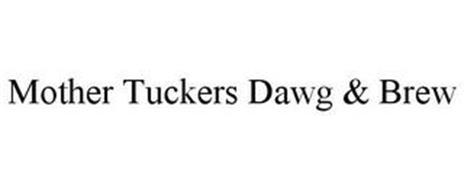 MOTHER TUCKERS DAWG & BREW