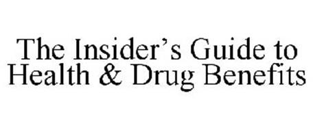 THE INSIDER'S GUIDE TO HEALTH & DRUG BENEFITS