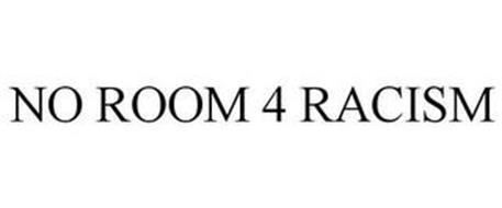 NO ROOM 4 RACISM