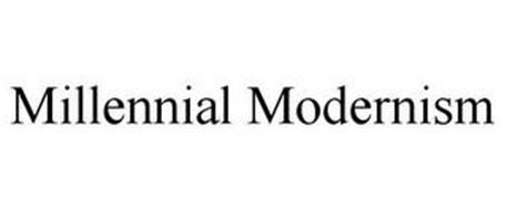 MILLENNIAL MODERNISM