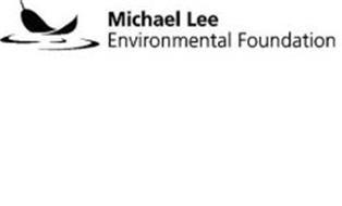 MICHAEL LEE ENVIRONMENTAL FOUNDATION