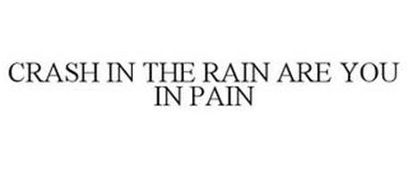 CRASH IN THE RAIN ARE YOU IN PAIN