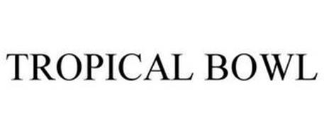 TROPICAL BOWL
