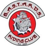 B.A.S.T.A.R.D.S. RIDING CLUB EST. 2005