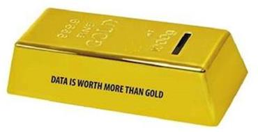 DATA IS WORTH MORE THAN GOLD