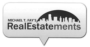 MICHAEL T. FAY'S REALESTATEMENTS