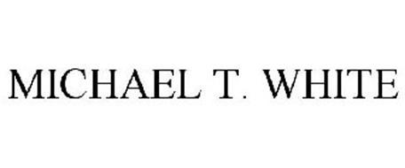 MICHAEL T. WHITE