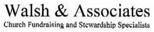 WALSH & ASSOCIATES CHURCH FUNDRAISING AND STEWARDSHIP SPECIALISTS