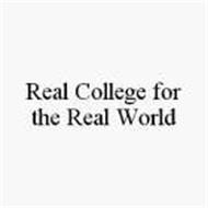REAL COLLEGE FOR THE REAL WORLD