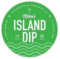MIKE'S ISLAND DIP A FRESH HERB DIP HANDCRAFTED IN CORONADO, CA ISLANDDIP.COM SOME DAIRY GF GLUTEN FREE