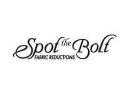 SPOT THE BOLT FABRIC REDUCTIONS