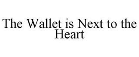 THE WALLET IS NEXT TO THE HEART