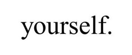 YOURSELF.