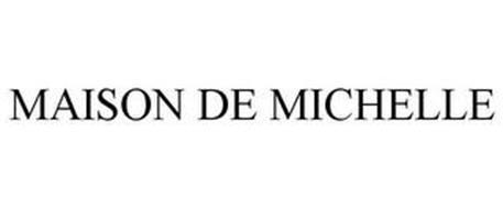 MAISON DE MICHELLE