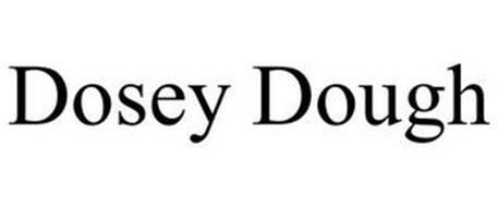 DOSEY DOUGH