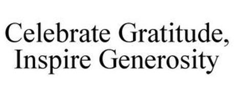 CELEBRATE GRATITUDE, INSPIRE GENEROSITY