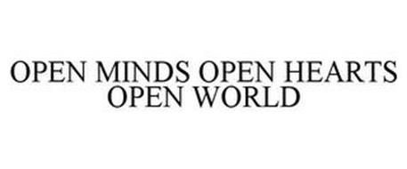 OPEN MINDS OPEN HEARTS OPEN WORLD