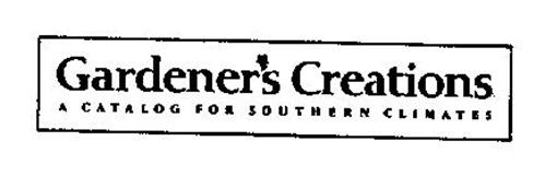 GARDENER'S CREATIONS A CATALOG FOR SOUTHERN CLIMATES
