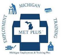MET PLUS MICHIGAN EMPLOYMENT & TRAINING MET PLUS EMPLOYMENT MICHIGAN TRAINING