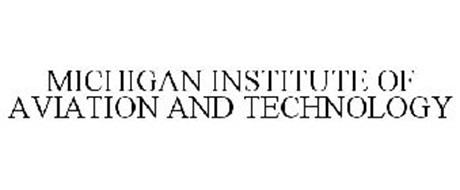 MICHIGAN INSTITUTE OF AVIATION AND TECHNOLOGY