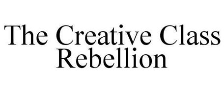 THE CREATIVE CLASS REBELLION