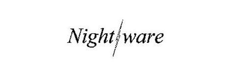 NIGHT WARE