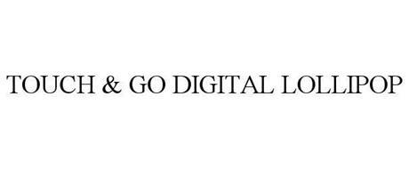 TOUCH & GO DIGITAL LOLLIPOP
