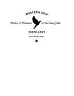 WESTERN SON MAKERS & MERCHANTS OF FINE TEXAS SPIRITS DISTILLERY PILOT POINT, TEXAS
