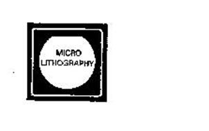 MICRO LITHOGRAPHY