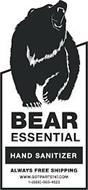 BEAR ESSENTIAL HAND SANITIZER WWW.GOTPARTS747.COM 1-(888)-563-4523