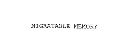 MIGRATABLE MEMORY
