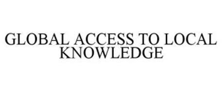 GLOBAL ACCESS TO LOCAL KNOWLEDGE