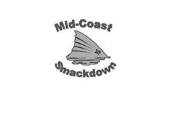 MID-COAST SMACKDOWN