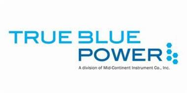 TRUE BLUE POWER A DIVISION OF MID-CONTINENT INSTRUMENT CO., INC.