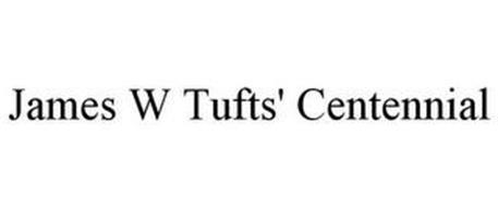 JAMES W TUFTS' CENTENNIAL