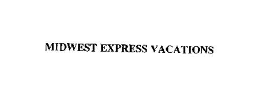 MIDWEST EXPRESS VACATIONS