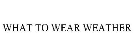 WHAT TO WEAR WEATHER