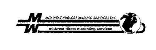 MW MID-WEST PRESORT MAILING SERVICES INC. MIDWEST DIRECT MARKETING SERVICES