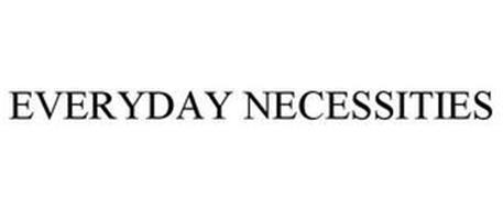 EVERYDAY NECESSITIES