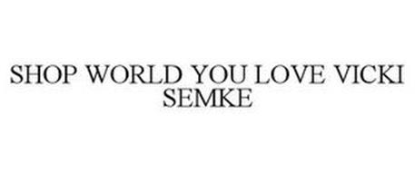 SHOP WORLD YOU LOVE VICKI SEMKE